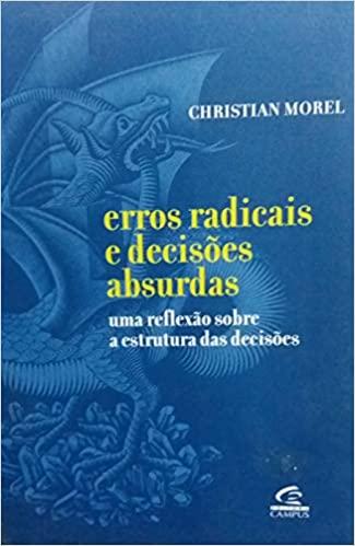 Erros radicais e decisões absurdas